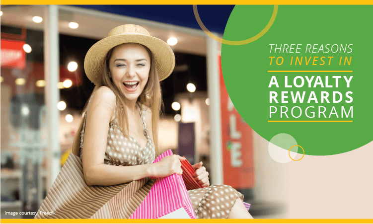 Three Reasons To Invest In a Loyalty Rewards Program