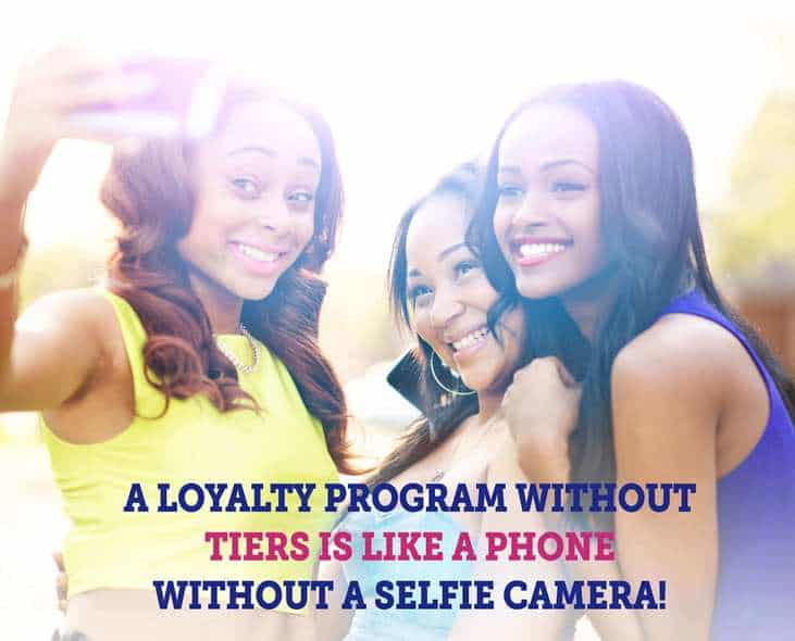 A Loyalty Program without Tiers is Like a Phone without a Selfie Camera
