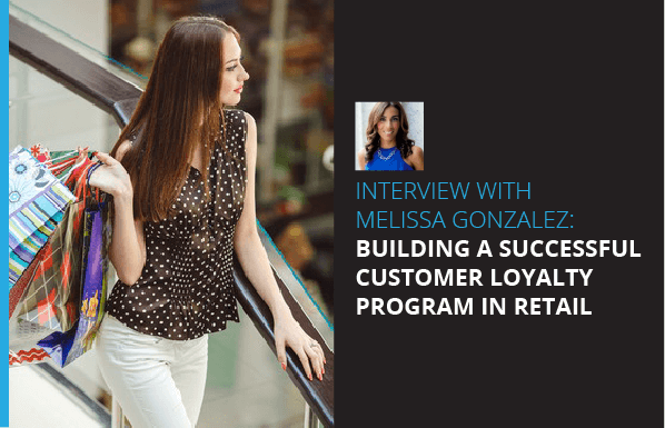 Building Successful Customer Loyalty Program in Retail - Melissa Gonzalez